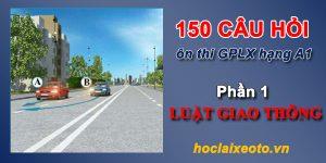 150 câu hỏi thi bằng lái xe máy a1 phần 1 - Luật