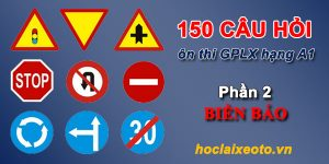 150 câu hỏi thi bằng lái xe máy a1 phần 2 biển báo